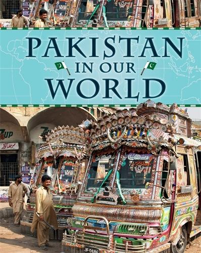 Pakistan - Countries in Our World (Hardback)