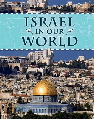 Israel - Countries in Our World 17 (Hardback)