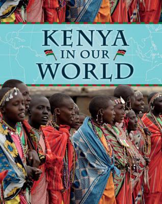 Kenya - Countries in Our World 15 (Hardback)