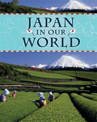 Japan - Countries in Our World 18 (Hardback)