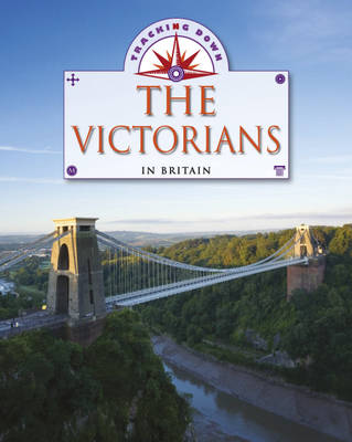 The Victorians in Britain - Tracking Down (Hardback)
