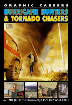 Hurricane Hunters and Tornado Chasers - Graphic Careers 3 (Paperback)
