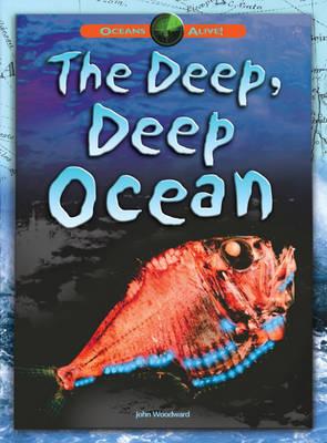 Deep, Deep Ocean - Oceans Alive 3 (Hardback)