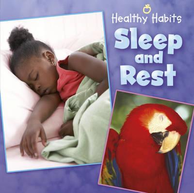 Sleep and Rest - Healthy Habits (Hardback)