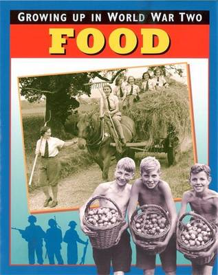 Food - Growing Up in World War Two (Paperback)