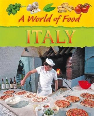 A World of Food: Italy - A World of Food (Hardback)