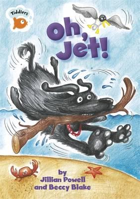 Oh, Jet! - Tiddlers (Paperback)