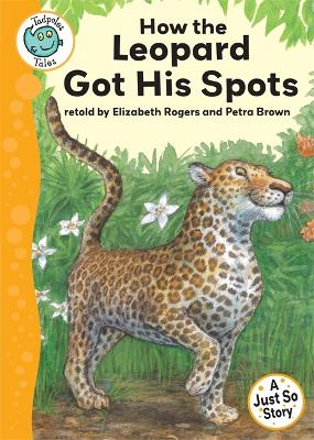 Tadpoles Tales: Just So Stories - How the Leopard Got His Spots - Tadpoles Tales (Paperback)