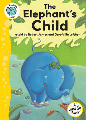 Just So Stories - The Elephant's Child - Tadpoles Tales No. 24 (Paperback)