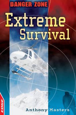 Extreme Survival - Edge: Danger Zone 2 (Paperback)