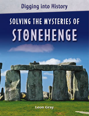Solving the Mysteries of Stonehenge - Digging into History 1 (Hardback)