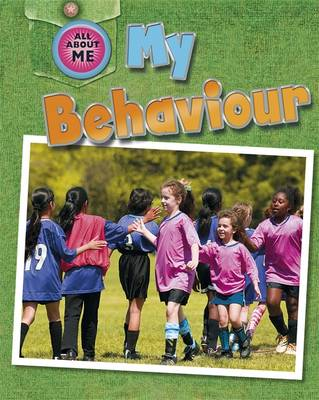 My Behaviour - All About Me (Hardback)