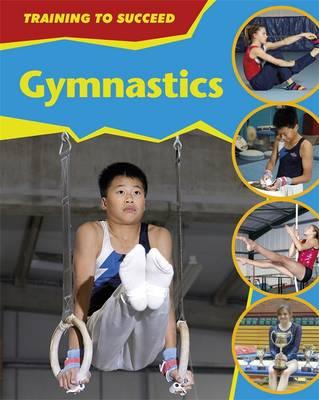 Gymnastics - Training to Succeed 8 (Hardback)