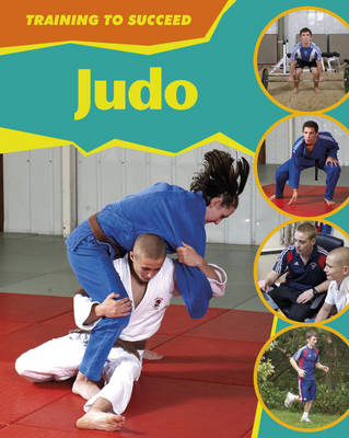 Judo - Training to Succeed 10 (Hardback)