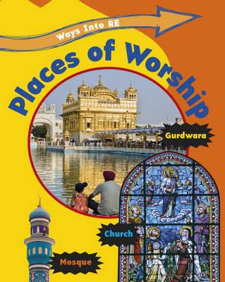 Places of Worship - Ways into RE (Hardback)