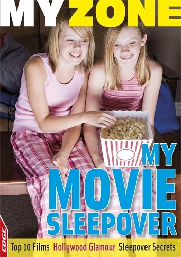 My Movie Sleepover - EDGE: My Zone (Paperback)