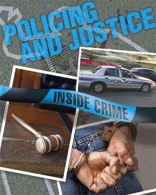 Inside Crime: Policing and Justice - Inside Crime (Hardback)
