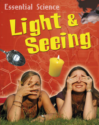 Light and Seeing - Essential Science 15 (Paperback)