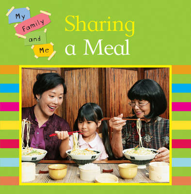 Sharing a Meal - My Family & Me 7 (Paperback)