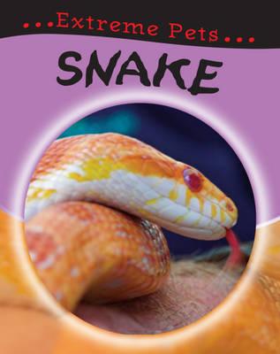Snake - Extreme Pets 7 (Paperback)