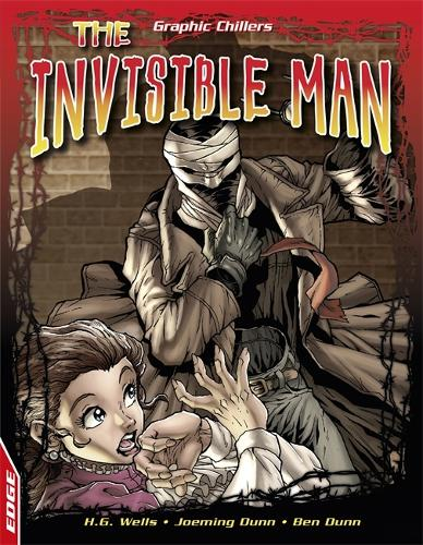 EDGE: Graphic Chillers: The Invisible Man - EDGE: Graphic Chillers (Paperback)