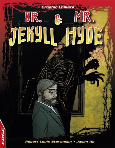 Dr Jekyll and Mr Hyde - EDGE: Graphic Chillers (Paperback)