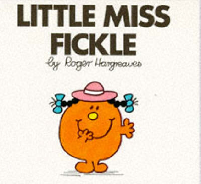 Little Miss Fickle - Little Miss Library No. 24 (Paperback)