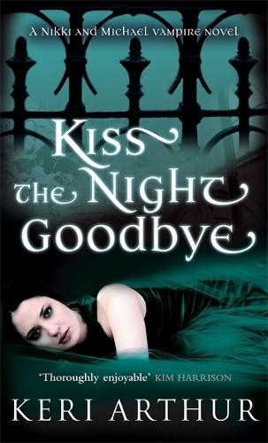 Kiss The Night Goodbye: Number 4 in series - Nikki and Michael (Paperback)