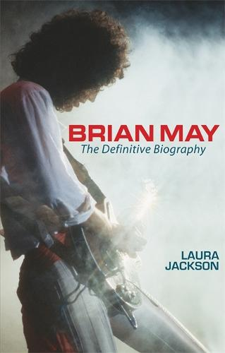 Brian May: The definitive biography (Paperback)