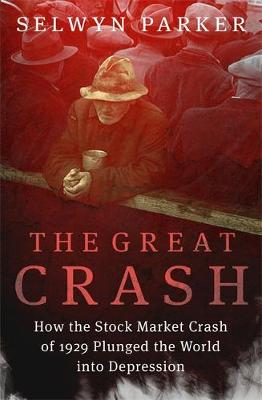 The Great Crash: How the Stock Market Crash of 1929 Plunged the World into Depression (Paperback)
