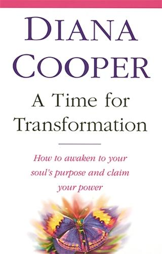 A Time For Transformation: How to awaken to your soul's purpose and claim your power (Paperback)