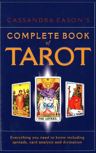 Cassandra Eason's Complete Book Of Tarot: Everything you need to know including spreads, card analysis and divination (Paperback)
