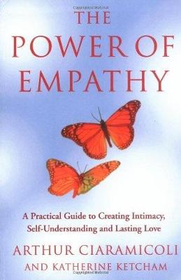 The Power Of Empathy: A practical guide to creating intimacy, self-understanding and lasting love (Paperback)