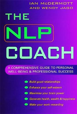 The NLP Coach: A Comprehensive Guide to Personal Well-Being and Professional Success (Paperback)