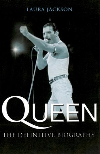 Queen: The definitive biography (Paperback)