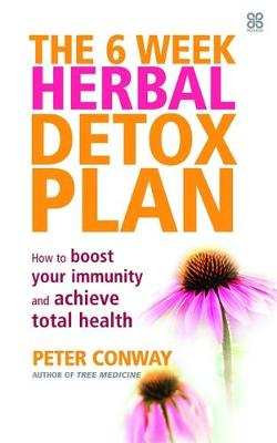 Six Week Herbal Detox Plan: How to boost your immunity and achieve total health (Paperback)