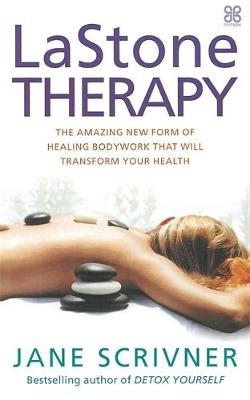 Lastone Therapy: The amazing new form of healing bodywork that will transform your health (Paperback)