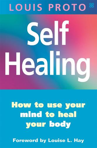 Self-Healing:Use Your Mind To Heal Your Body: How to use your mind to heal your body (Paperback)