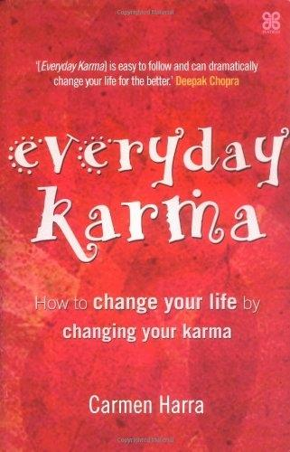Everyday Karma: How to change your life by changing your karma (Paperback)