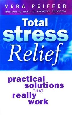 Total Stress Relief: Practical solutions that really work (Paperback)