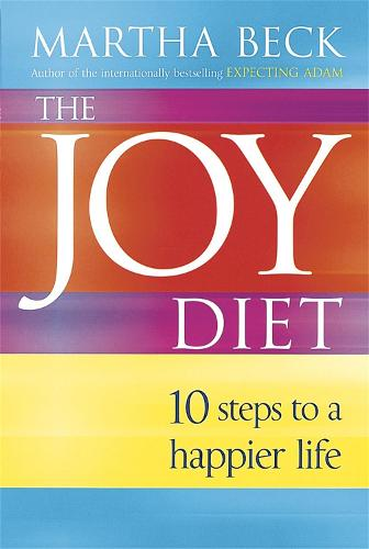 The Joy Diet: 10 steps to a happier life (Paperback)