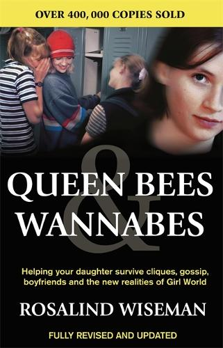 Queen Bees And Wannabes for the Facebook Generation: Helping your teenage daughter survive cliques, gossip, bullying and boyfriends (Paperback)