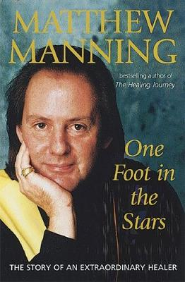 One Foot In The Stars: The story of an extraordinary healer (Paperback)