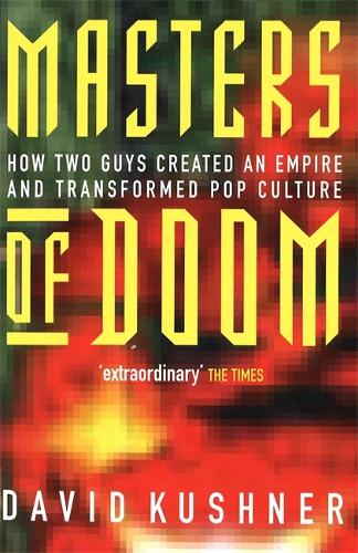 Masters Of Doom: How two guys created an empire and transformed pop culture (Paperback)