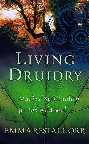 Living Druidry: Magical spirituality for the wild soul (Paperback)