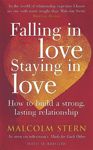 Falling In Love, Staying In Love: How to build a strong, lasting relationship (Paperback)