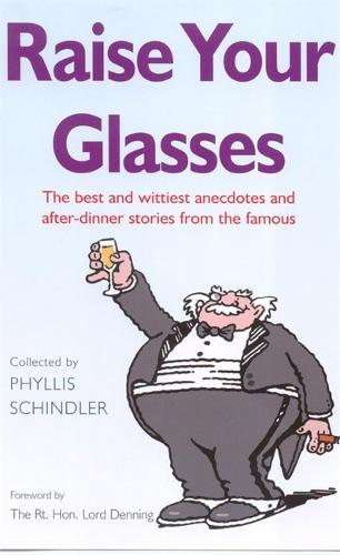 Raise Your Glasses: The best and wittiest anecdotes and after-dinner stories from the famous (Paperback)