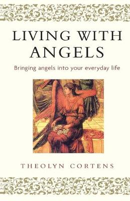 Living With Angels: Bringing angels into your everyday life (Paperback)