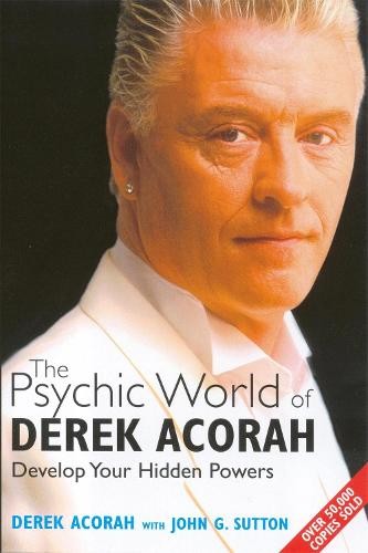 The Psychic World Of Derek Acorah: Develop your hidden powers (Paperback)