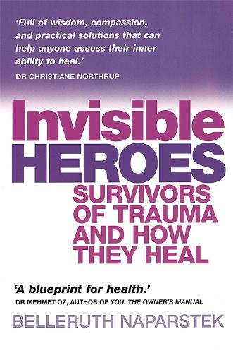 Invisible Heroes: Survivors of trauma and how they heal (Paperback)